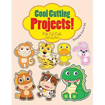 Cool Cutting Projects Kids Cut Outs Activity Book by Activity Book Zone for Kids