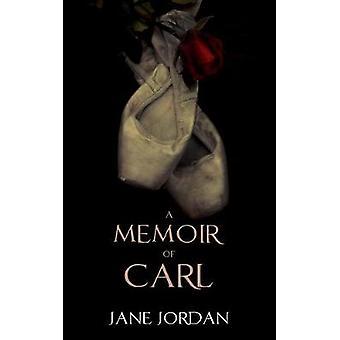 A Memoir of Carl by Jordan & Jane
