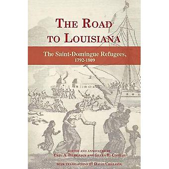 The Road to Louisiana    The SaintDomingue Refugees 17921809 by Brasseaux & Carl A.
