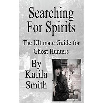 Searching for Spirits by Smith & Kalila