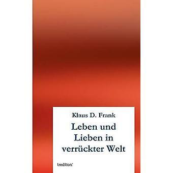 Leben und Lieben in verrckter Welt by Frank & Klaus D.