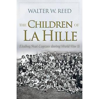 Children of La Hille Eluding Nazi Capture During World War II by Reed & Walter W