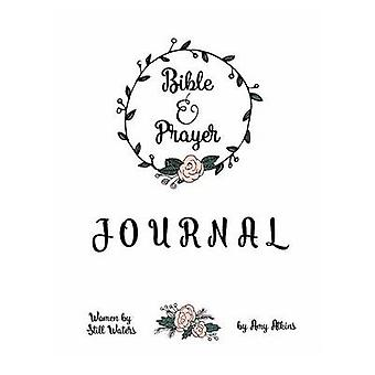 Bible Study and Prayer Journal for 101 Days for Women by Atkins & Amy