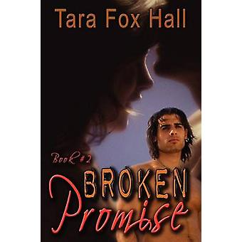 Broken Promise Book 2 of the Promise Me Series by Hall & Tara Fox