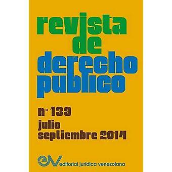 REVISTA DE DERECHO PBLICO Venezuela No. 139 Julio  Sept. 2014 by Allan R. BREWERCARIAS Director