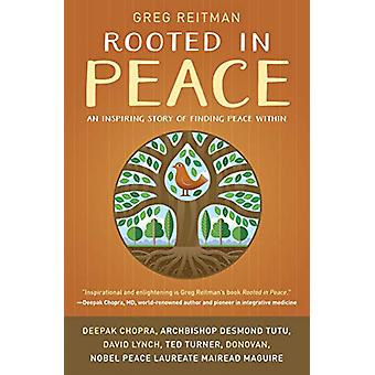 Rooted in Peace - An Inspiring Story of Finding Peace Within by Greg R
