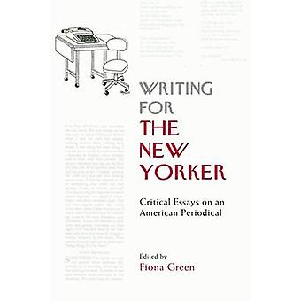 Writing for the New Yorker - Critical Essays on an American Periodical