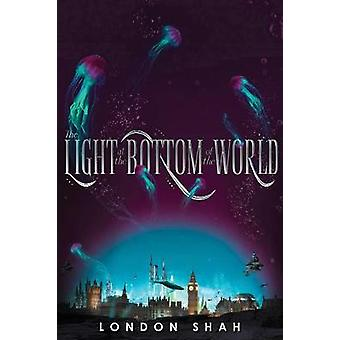 The Light At The Bottom Of The World - Light The Abyss #1 by London Sh