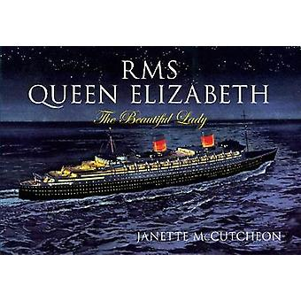 RMS Queen Elizabeth - The Beautiful Lady by Janette McCutcheon - 97814