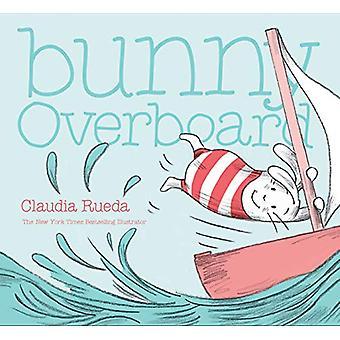 Bunny Overboard by Claudia Rueda - 9781452162560 Book