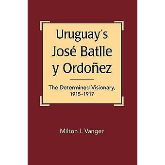 Uruguay's Jose Batlle y Ordonez - The Determined Visionary - 1915-1917