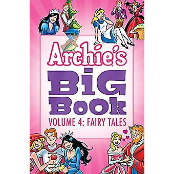 Archie's Big Book Vol. 4 - Fairy Tales by Archie Superstars - 97816825