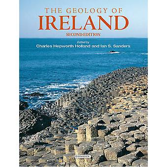The Geology of Ireland (2nd) by Charles Hepworth Holland - Ian Sander