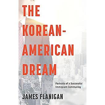 The Korean-American Dream - Portraits of a Successful Immigrant Commun