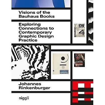 Visions of the Bauhaus Books - Exploring Connections to Contemporary G