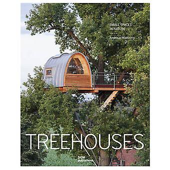 Treehouses - Small Spaces in Nature (3rd Revised edition) by Andreas W