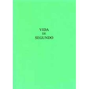 Vida De Segundo - Version castellana de la Vita Secundi de Vicente de