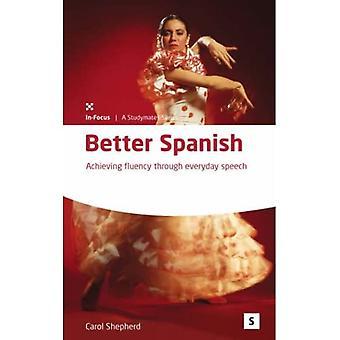 Better Spanish: Achieving Fluency Through Everyday Speech (Studymates in Focus)