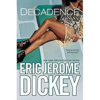 Decadence by Eric Jerome Dickey - 9780451466525 Book