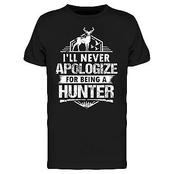 Not Apologizing For Hunting Tee Men's -Image by Shutterstock Men's T-shirt