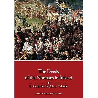 The Deeds of the Normans in Ireland - La Geste des Engleis en Yrlande