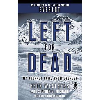 Left for Dead - My Journey Home from Everest by Beck Weathers - Stephe