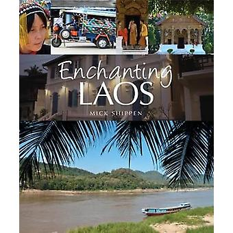 Enchanting Laos by Mick Shippen