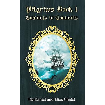 Pilgrims Book 1 by Daniel & DbChalet & Elise