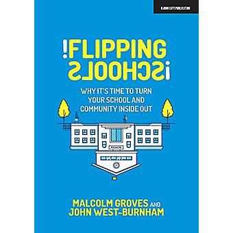Flipping Schools - Why it's time to turn your school and community ins