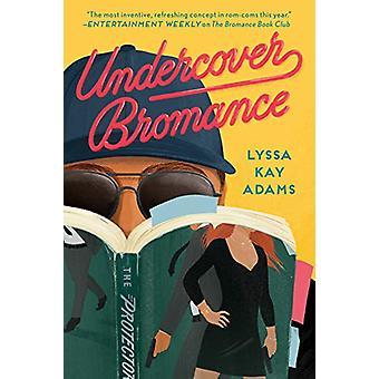 Undercover Bromance by Lyssa Kay Adams - 9781984806116 Book