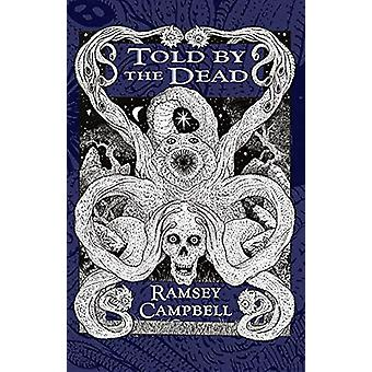 Told by the Dead by Ramsey Campbell - 9781786364395 Book