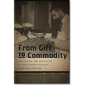 From Gift to Commodity by Hildegard Hoeller