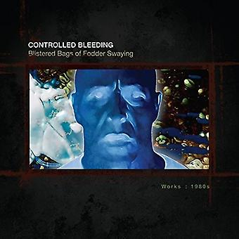 Controlled Bleeding - Blistered Bags of Fodder Swaying: Works 1980 [CD] USA import
