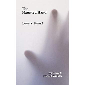 The Haunted Hand by Louis Dupre - 9781771835107 Book