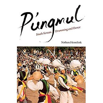 P'ungmul: South Korean Drumming and Dance (Chicago Studies in Ethnomusicology)