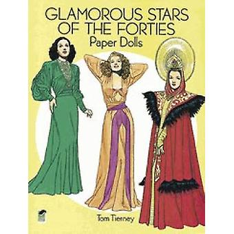 Glamorous Stars of the Forties Paper Dolls by Tierney & Tom