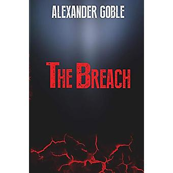 The Breach by Alexander Goble - 9780997085907 Book