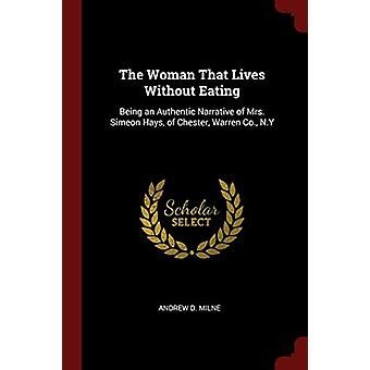 The Woman That Lives Without Eating - Being an Authentic Narrative of