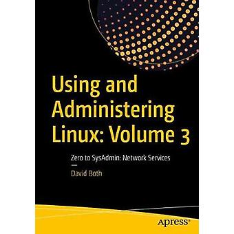 Using and Administering Linux - Volume 3 - Zero to SysAdmin - Network Se