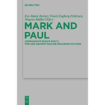 Mark and Paul - Comparative Essays Part II. For and Against Pauline In