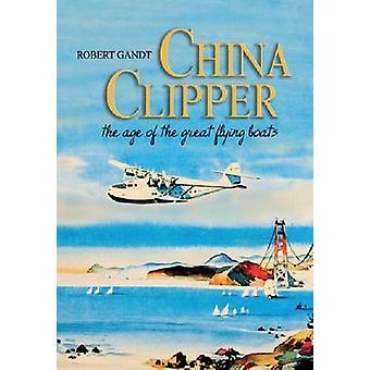 China Clipper by Robert Gandt