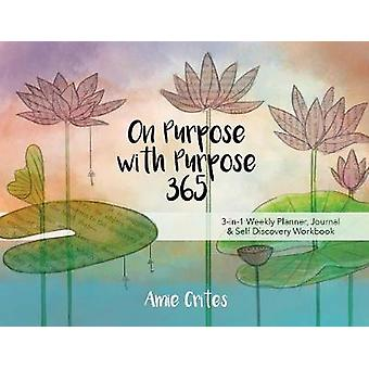 On Purpose with Purpose 365 by Amie Crites - 9780984491179 Book