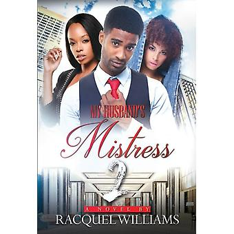 My Husbands Mistress 2 by Racquel Williams