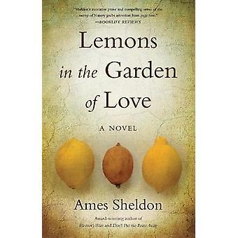 Lemons In The Garden of Love A Novel