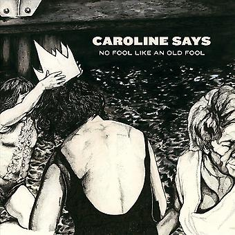 Caroline Says - No Fool Like An Old Fool CD