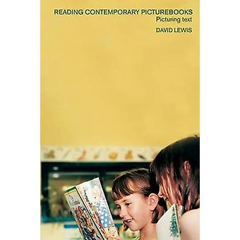 Reading Contemporary Picturebooks  Picturing Text by Lewis & David