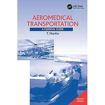 Aeromedical Transportation  A Clinical Guide by Martin & T.