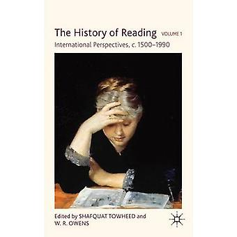 The History of Reading  International Perspectives c. 15001990 by Edited by S Towheed & Edited by W Owens