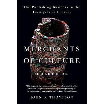 Commercianti di cultura L'editoria nel ventunesimo secolo di John B Thompson