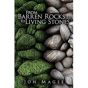 From Barren Rocks...To Living Stones